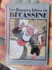 BECASSINE LES BONNES IDEES DE BECASSINE 1924 ED.LA SEMAINE DE SUZETTE