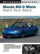 Mazda MX-5 Miata: Find It. Fix It. Trick It. (Paperback or Softback)