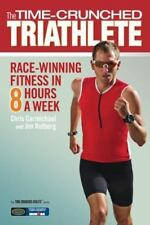 The Time-Crunched Triathlete: Race-Winning Fitness in 8 Hours a Week-ExLibrary