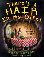 There's A Hair In My Dirt: A Worm's Story, Larson, Gary, Very Good Book