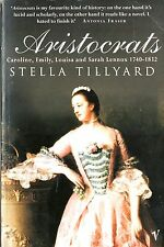 Aristocrats by Stella Tillyard Vintage Publisher1995