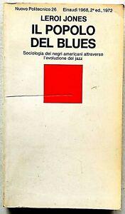 Leroi Jones Popolo del Blues Einaudi Nuovo Politecnico 1972 Evoluzione del Jazz