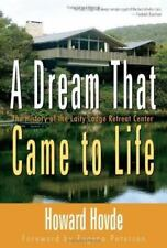 A Dream that Came to Life : The History of the Laity Lodge Retreat Center by How