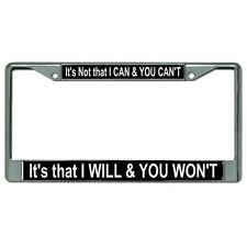 it's that i will and you won't chrome license plate frame made in usa