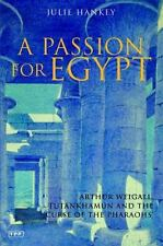 NEW - A Passion for Egypt: A Biography of Arthur Weigall by Hankey, Julie