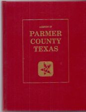 PARMER COUNTY TEXAS, A HISTORY OF   1974  400+ PAGES!  RARE!!  MINT CONDITION!
