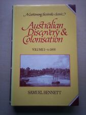 Australian Discovery & Colonisation: Vol 1 - to 1800 by Samuel Bennett (Hb 1981)