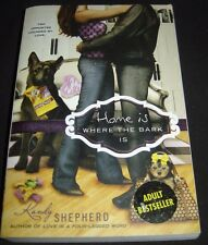 Home Is Where the Bark Is by Kate Shepherd and Kandy Shepherd 2010 Paperback