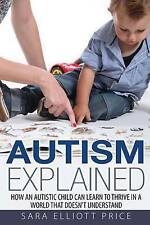 Autism Explained How an Autistic Child Can Learn to Thrive in a...