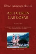 Asi Fueron Las Cosas by Efrain Aranzazu Morissi (2008, Paperback)