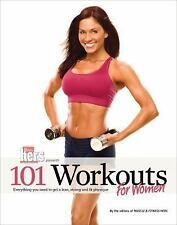 101 Workouts for Women: Everything You Need to Get a Lean, Strong and Fit Physiq