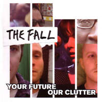 The Fall - Your Future Our Clutter (CD)