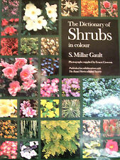 THE DICTIONARY OF SHRUBS IN COLOUR 500+ SHRUBS A - Z PLANTING PRUNING DISEASES