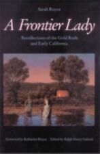 A Frontier Lady: Recollections of the Gold Rush and Early California, Sarah Royc