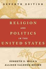 Religion and Politics in the United States by Wald/Calhoun-Brown (2014,...
