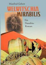 Welwitschia Mirabilis: Ein Namibia-Roman by Manfred Gebert (German) Paperback Bo