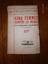 Cinq femmes contre le monde -Margaret Goldsmith -nrf- Gallimard -1937
