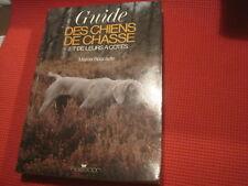 Marcel ROUCAUTE: Guide des chiens de chasse et de leurs à cotés