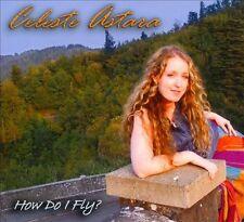 Astara, Celeste : How Do I Fly CD