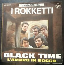 I Rokketti – Black Time/L'Amaro In Bocca 45 giri 1969 NM/Mint Unplayed Beat