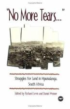No More Tears...: Struggles for Land in Mpumalanga, South Africa Never Used