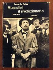 MUSSOLINI IL RIVOLUZIONARIO 1883/1920 -  RENZO DE FELICE -  EINAUDI
