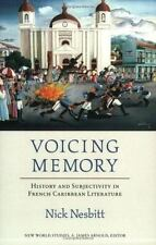 Voicing Memory: History and Subjectivity in French Caribbean Literature (New Wor