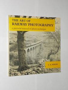 L.A. Nixon The Art Of Railway Photography. Softback Book 1980.