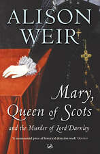 Mary Queen of Scots and the Murder of Lord Darnley, Alison Weir, Excellent Book