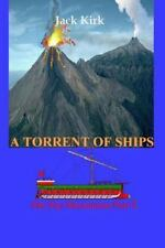 The Fire Mountains: A Torrent of Ships : The Fire Mountains Part 2 by Jack...