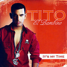 Tito El Bambino : It's My Time [us Import] CD (2007)