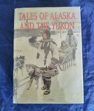 Tales of Alaska and the Yukon Frank Oppel 1986 HCDJ 1st Ed 1st Printing