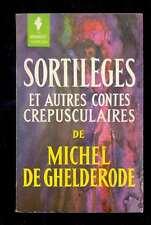 Michel de GHELDERODE Sortilèges et autres contes crépusculaires, Marabout 1962