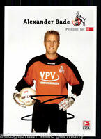 Alexander Bade 1.FC Köln 2002/03 TOP AK + A 63748