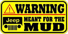 NOVELTY VINYL CAUTION WARNING DECAL BUMPER STICKER  JEEP Meant for The Mud  4x4