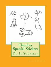 Clumber Spaniel Stickers: Do It Yourself