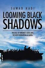 Looming Black Shadows: The Rise of Terrorist States and the New Generation