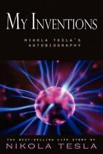 My Inventions: Nikola Tesla's Autobiography (Paperback or Softback)