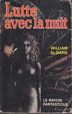 C1 William SLOANE Lutte avec la Nuit RAYON FANTASTIQUE EO Epuise FOREST
