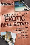 Passport to Exotic Real Estate: Buying U.S. And Foreign Property In-ExLibrary