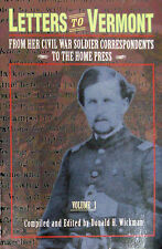 Letters To Vermont From Her Civil War Soldier Correspondents...By Donald Wickman