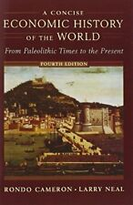 A Concise Economic History of the World: From Paleolithic Times to the Present..