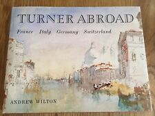 Turner Abroad - France, Italy,  Germany, Switzerland by Andrew Wilton - 1982
