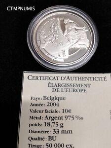 10 EURO ARGENT 2004 BELGIQUE ELARGISSEMENT DE L'EUROPE