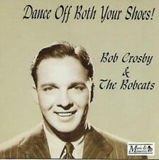 Bob Crosby & The Bobcats - Dance Off Both Your Shoes! (1994 CD Album)