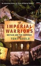 Imperial Warriors: Britain and the Gurkhas by Gould, Tony