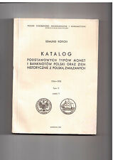 Edmund Kopicki Katalog podstawowych typów monet i banknotów Polski tom V cz 1