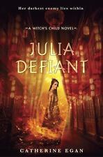 Julia Defiant (The Witch's Child), Egan, Catherine Book