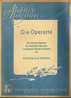 """"""" Meistermelodien Nr. 11 Die Operette """" von Wolfgang Weber , alte Noten"""