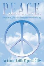 P. E. A. C. E. : (Peace Be Un2 Every and All Creations of the Everlasting) by...